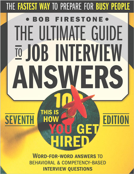 The Ultimate Guide to Job Interview Answers - Bob Firestone